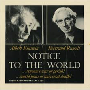 July 9, 1955 Russell-Einstein Manifesto, as relevant today as it was when it was issued